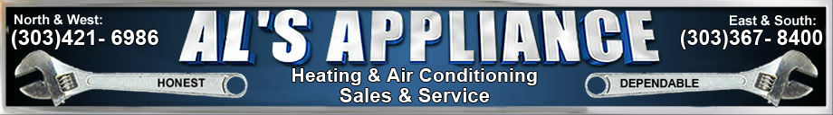 AL'S APPLIANCE Heating and Air Conditioning Repair, Sales and Service, serviing Denver, Colorado, Aurora, Arvada, Adam County and all of Denver Metro with honest Appliance Repair services, sales and installation of air conditioning and heating systems serving the Denver Metro area!